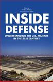 Inside Defense : Understanding the U. S. Military in the 21st Century, Reveron, Derek S. and Stiehm, Judith Hicks, 1137343001