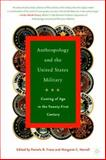 Anthropology and the United States Military : Coming of Age in the Twenty-First Century, Frese, Pamela R., 1403963002