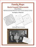 Family Maps of Rock County, Wisconsin, Deluxe Edition : With Homesteads, Roads, Waterways, Towns, Cemeteries, Railroads, and More, Boyd, Gregory A., 1420313002