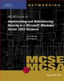 70-299 MCSE Guide to Implementing and Administering Security in a Microsoft Windows Server 2003 Network, Diane Barrett and Bill Ferguson, 1423903005