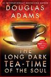 The Long Dark Tea-Time of the Soul, Douglas Adams, 1476783004