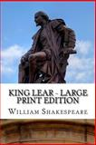 King Lear - Large Print Edition, William Shakespeare, 1495353001