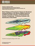 Water Budgets and Groundwater Volumes for Abandoned Underground Mines in the Western Middle Anthracite Coalfield, Schuylkill, Columbia, and Northumberland Counties, Pennsylvania?Preliminary Estimates with Identification of Data Needs, U. S. Department U.S. Department of the Interior, 1499553005