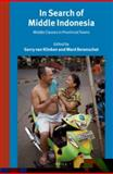 In Search of Middle Indonesia : Middle Classes in Provincial Towns, , 9004263004
