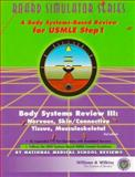 Body Systems Review : Nervous, Skin/Connective Tissue, Musculoskeletal: A Body Systems-Based Review for USMLE Step 1, National Medical School Review Staff and Barry, Gerald D., 0683303007