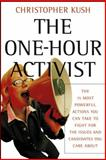 The One-Hour Activist, Christopher Kush, 0787973009
