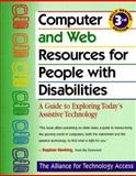 Computer and Web Resources for People with Disabilites : A Guide to Exploring Today's Assistive Technology, Technology Alliance Access Staff, 0897933001