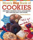 Mom's Big Book of Cookies, Lauren Chattman, 1558323007