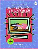 How to Assess Authentic Learning, Burke, Kay, 0130323004