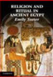 Religion and Ritual in Ancient Egypt, Teeter, Emily, 0521613000