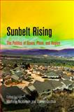 Sunbelt Rising : The Politics of Space, Place, and Region, , 0812223004