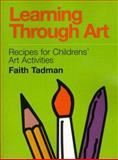 Learning Through Art, Tadman, Faith R., 0893343005