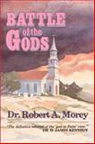 Battle of the Gods Bk. 11 : The Emerging God of the New Age, Morey, Robert A., 0925703001