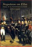 Napoleon on Elba : Diary of an Eyewitness to Exile, Campbell, Neil, 1905043007