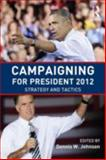 Campaigning for President 2012, , 0415843006
