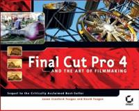 Final Cut Pro 4 and the Art of Filmmaking, Jason Cranford Teague and David Teague, 0782143008