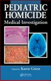 Pediatric Homicide : Medical Investigation, , 1420073001