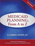 Medicaid Planning : From a to Z (2014 Ed. ), Heiser, K. Gabriel, 1941123007