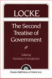 Locke : The Second Treatise of Government Locke, Peardon, Thomas P., 0023933003