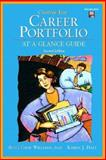 Creating Your Career Portfolio : At a Glance Guide, Williams, Anna Graf and Hall, Karen J., 0130923001