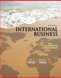 International Business : The Challenges of Globalization, Wild, John J. and Wild, Kenneth L., 0133063003