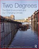 Two Degrees : The Built Environment and Our Changing Climate, McGregor, Alisdair and Roberts, Cole, 0415693004
