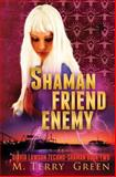 Shaman, Friend, Enemy, M. Green, 1466463007