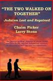 The Two Walked on Together, Chaim Picker and Larry Stone, 1478723009