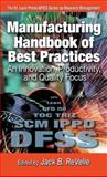 Manufacturing Handbook of Best Practices : An Innovation, Productivity, and Quality Focus, Strauss, Steven, 1574443003