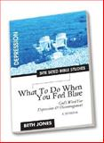 What to Do When You Feel Blue, Beth Jones, 1933433000