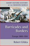 Barricades and Borders : Europe 1800-1914, Gildea, Robert, 0199253005