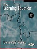 The Learning Equation Elementary Algebra Student Workbook with Student's User's Guide, Why Interactive Staff, 0534173004