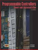 Programmable Controllers Theory and Applications : Text, Bryan, L. A. and Bryan, E. A., 0826913008