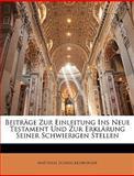 Beiträge Zur Einleitung Ins Neue Testament und Zur Erklärung Seiner Schwierigen Stellen, Matthias Schneckenburger, 114507300X