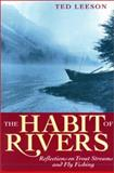 The Habit of Rivers, Ted Leeson, 1558213007