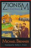 Zionism : A Brief History, Brenner, Michael, 1558763007