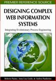 Designing Complex Web Information Systems : Integrating Evolutionary Process Engineering, Paiano, Roberto and Guido, Anna Lisa, 160566300X