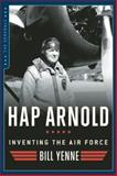 Hap Arnold, Bill Yenne, 1621573001