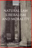 Natural Law, Liberalism, and Morality 9780199243006