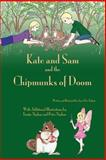 Kate and Sam and the Chipmunks of Doom, Anne E.G. Nydam, 1463783000