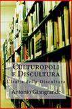 Culturopoli e Discultura, Antonio Giangrande, 1490963006