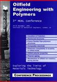 Oilfield Engineering with Polymers 2001 : Exploring the Limits of Materials Technology - Institute of Mechanical Engineers, London, UK, 28th-29th November 2001, , 1859573002