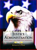 Justice Administration : Police, Courts and Corrections Management, Peak, Kenneth J., 0131123009