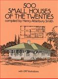 500 Small Houses of the Twenties, Henry Atterbury Smith, 0486263002