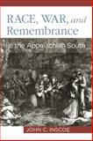 Race, War, and Remembrance in the Appalachian South, Inscoe, John C., 0813193001