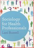 Sociology for Health Professionals, Russell, Lani, 1446253007
