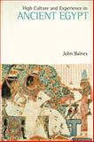 High Culture and Experience in Ancient Egypt, Baines, John, 1845533003