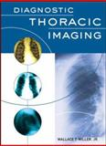 Diagnostic Thoracic Imaging, Miller, Wallace T., 0071413006