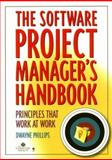 The Software Project Manager's Handbook : Principles That Work at Work, Phillips, Dwayne, 0818683007