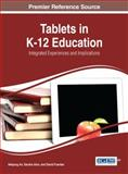 Tablets in K-12 Education : Integrated Experiences and Implications, Heejung An, 1466663006
